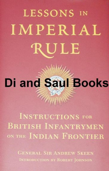 Lessons in Imperial Rule - Instructions for British Infantrymen on the Indian Frontier